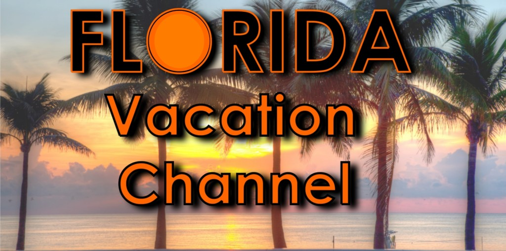 Florida Vacation Channel - Dream Vacations - Family Fun
